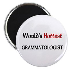 World's Hottest Grammatologist Magnet