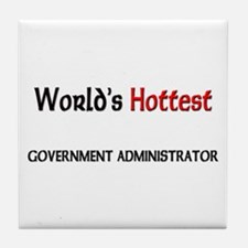 World's Hottest Government Administrator Tile Coas