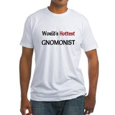 World's Hottest Gnomonist Fitted T-Shirt