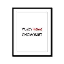 World's Hottest Gnomonist Framed Panel Print