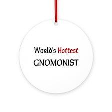 World's Hottest Gnomonist Ornament (Round)