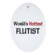 World's Hottest Flutist Oval Ornament
