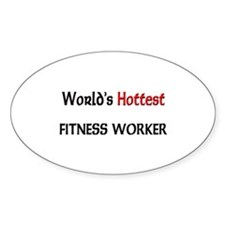World's Hottest Fitness Worker Oval Sticker