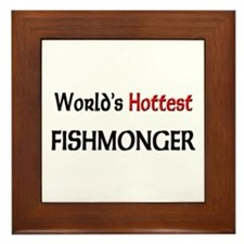 World's Hottest Fishmonger Framed Tile