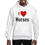 I Love Horses (Front) Hooded Sweatshirt