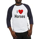 I Love Horses (Front) Baseball Jersey