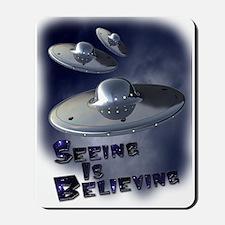 Seeing is Believing Mousepad