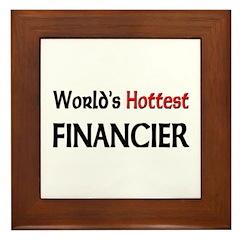 World's Hottest Financier Framed Tile