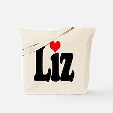 I love Liz Tote Bag