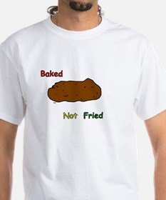 baked_not_fried T-Shirt