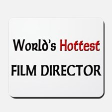 World's Hottest Film Director Mousepad