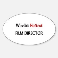World's Hottest Film Director Oval Decal