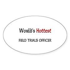 World's Hottest Field Trials Officer Sticker (Oval