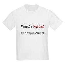 World's Hottest Field Trials Officer Kids Light T-