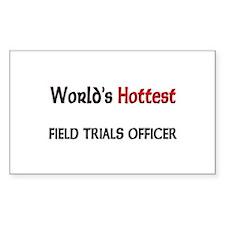 World's Hottest Field Trials Officer Sticker (Rect