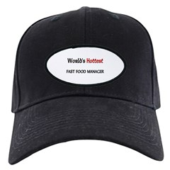 World's Hottest Fast Food Manager Baseball Hat