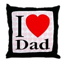 I Love Dad Throw Pillow