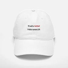 World's Hottest Farm Manager Baseball Baseball Cap