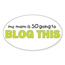mommy blog t shirt Oval Decal