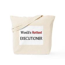 World's Hottest Executioner Tote Bag