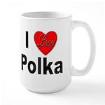 I Love Polka Large Mug