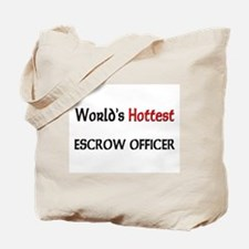 World's Hottest Escrow Officer Tote Bag