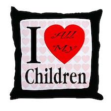 I Love All My Children Throw Pillow