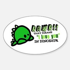 "RAWR!! That means ""i love you"" in dinosaur Decal"