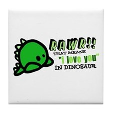 "RAWR!! That means ""i love you"" in dinosaur Tile Co"