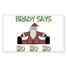 Brady Says Ho Ho Ho Rectangle Decal