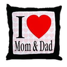 I Love Mom & Dad Throw Pillow