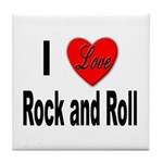 I Love Rock and Roll Tile Coaster