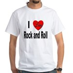 I Love Rock and Roll (Front) White T-Shirt