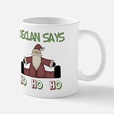 Declan Says Ho Ho Ho Mug
