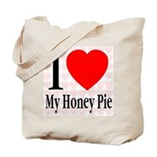 I Love My Honey Pie Tote Bag