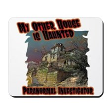 My other house is Haunted Mousepad