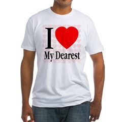 I Love My Dearest Fitted T-Shirt
