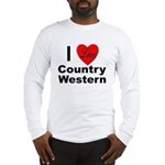 I Love Country Western (Front) Long Sleeve T-Shirt