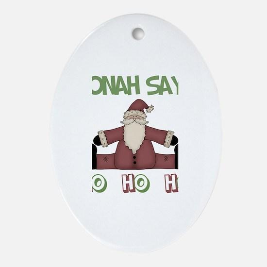 Jonah Says Ho Ho Ho Oval Ornament