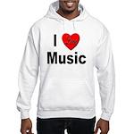 I Love Music (Front) Hooded Sweatshirt