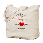 Only a Vampire will love you Tote Bag