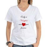 Only a Vampire will love you Women's V-Neck T-Shir