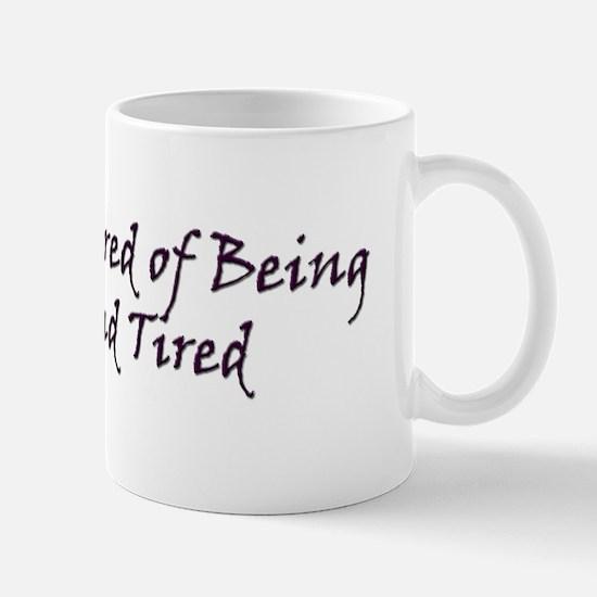Sick and Tired Mug