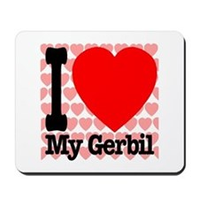 I Love My Gerbil Mousepad
