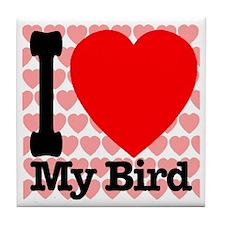 I Love My Bird Tile Coaster