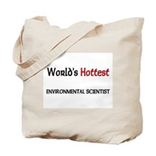 World's Hottest Environmental Scientist Tote Bag