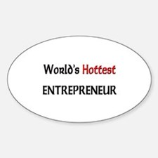 World's Hottest Entrepreneur Oval Decal