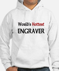 World's Hottest Engraver Hoodie