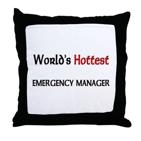 World's Hottest Emergency Manager Throw Pillow