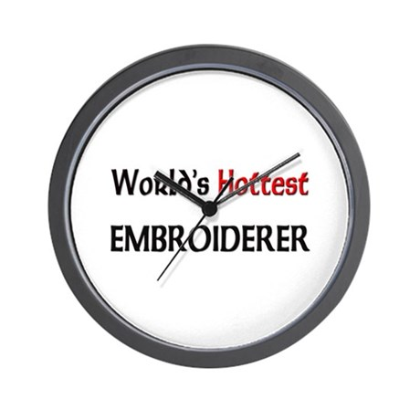 World's Hottest Embroiderer Wall Clock